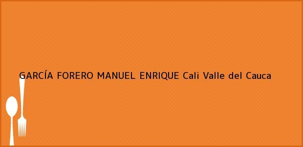 Teléfono, Dirección y otros datos de contacto para GARCÍA FORERO MANUEL ENRIQUE, Cali, Valle del Cauca, Colombia