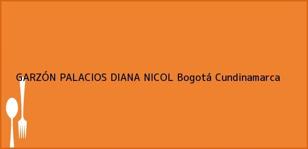 Teléfono, Dirección y otros datos de contacto para GARZÓN PALACIOS DIANA NICOL, Bogotá, Cundinamarca, Colombia