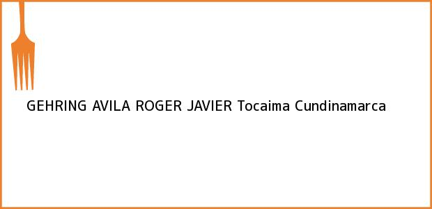 Teléfono, Dirección y otros datos de contacto para GEHRING AVILA ROGER JAVIER, Tocaima, Cundinamarca, Colombia