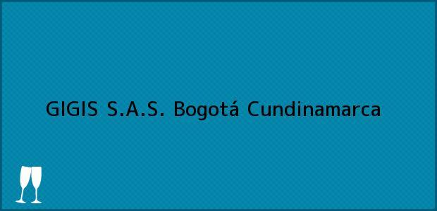 Teléfono, Dirección y otros datos de contacto para GIGIS S.A.S., Bogotá, Cundinamarca, Colombia