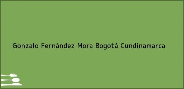 Teléfono, Dirección y otros datos de contacto para Gonzalo Fernández Mora, Bogotá, Cundinamarca, Colombia