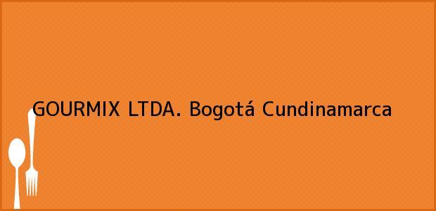Teléfono, Dirección y otros datos de contacto para GOURMIX LTDA., Bogotá, Cundinamarca, Colombia