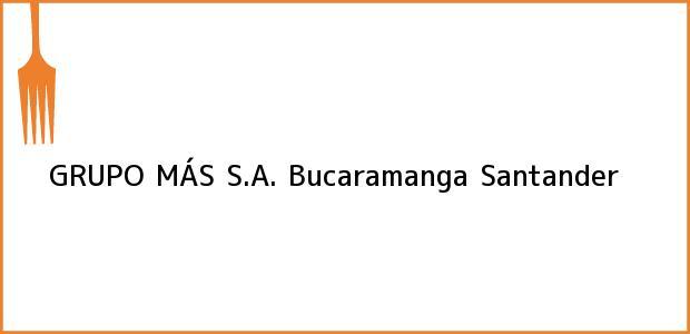 Teléfono, Dirección y otros datos de contacto para GRUPO MÁS S.A., Bucaramanga, Santander, Colombia