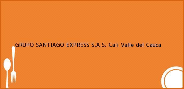 Teléfono, Dirección y otros datos de contacto para GRUPO SANTIAGO EXPRESS S.A.S., Cali, Valle del Cauca, Colombia