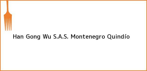 Teléfono, Dirección y otros datos de contacto para Han Gong Wu S.A.S., Montenegro, Quindío, Colombia