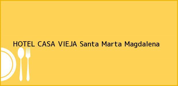 Teléfono, Dirección y otros datos de contacto para HOTEL CASA VIEJA, Santa Marta, Magdalena, Colombia