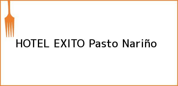 Teléfono, Dirección y otros datos de contacto para HOTEL EXITO, Pasto, Nariño, Colombia