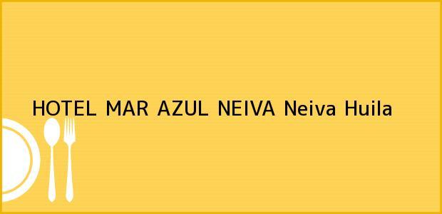 Teléfono, Dirección y otros datos de contacto para HOTEL MAR AZUL NEIVA, Neiva, Huila, Colombia