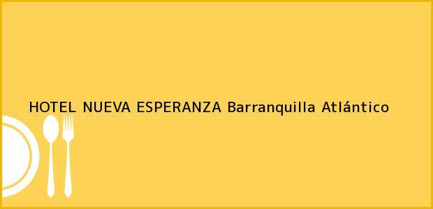 Teléfono, Dirección y otros datos de contacto para HOTEL NUEVA ESPERANZA, Barranquilla, Atlántico, Colombia