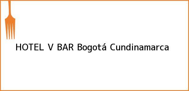 Teléfono, Dirección y otros datos de contacto para HOTEL V BAR, Bogotá, Cundinamarca, Colombia