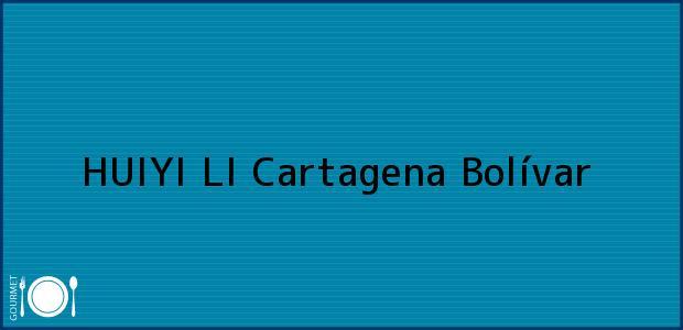 Teléfono, Dirección y otros datos de contacto para HUIYI LI, Cartagena, Bolívar, Colombia