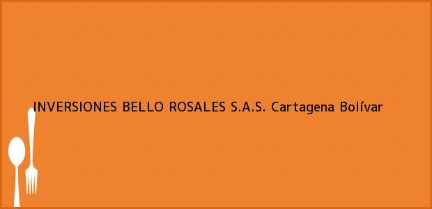 Teléfono, Dirección y otros datos de contacto para INVERSIONES BELLO ROSALES S.A.S., Cartagena, Bolívar, Colombia