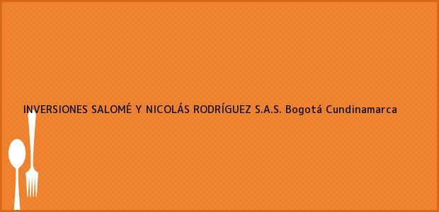 Teléfono, Dirección y otros datos de contacto para INVERSIONES SALOMÉ Y NICOLÁS RODRÍGUEZ S.A.S., Bogotá, Cundinamarca, Colombia