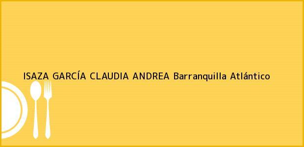 Teléfono, Dirección y otros datos de contacto para ISAZA GARCÍA CLAUDIA ANDREA, Barranquilla, Atlántico, Colombia