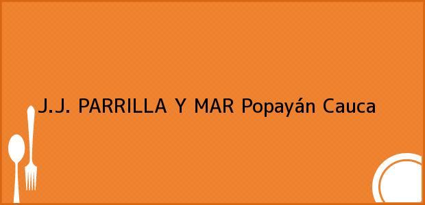 Teléfono, Dirección y otros datos de contacto para J.J. PARRILLA Y MAR, Popayán, Cauca, Colombia