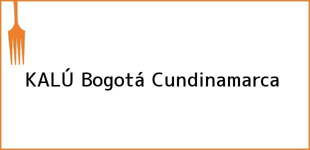 Teléfono, Dirección y otros datos de contacto para KALÚ, Bogotá, Cundinamarca, Colombia