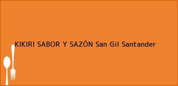 Teléfono, Dirección y otros datos de contacto para KIKIRI SABOR Y SAZÓN, San Gil, Santander, Colombia