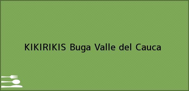 Teléfono, Dirección y otros datos de contacto para KIKIRIKIS, Buga, Valle del Cauca, Colombia