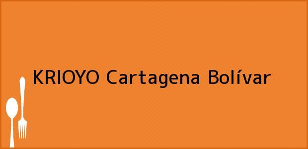 Teléfono, Dirección y otros datos de contacto para KRIOYO, Cartagena, Bolívar, Colombia