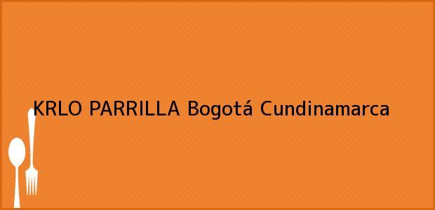 Teléfono, Dirección y otros datos de contacto para KRLO PARRILLA, Bogotá, Cundinamarca, Colombia