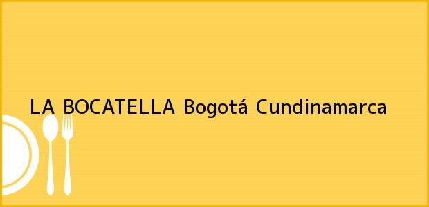 Teléfono, Dirección y otros datos de contacto para LA BOCATELLA, Bogotá, Cundinamarca, Colombia