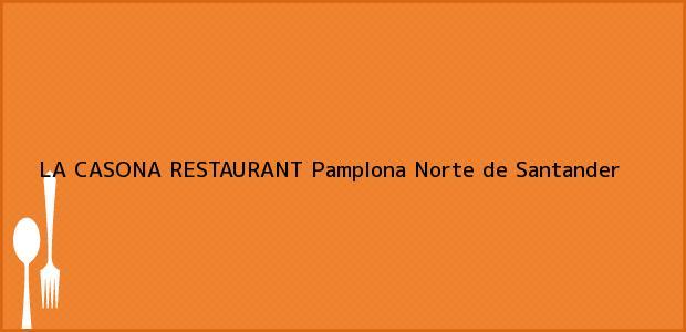 Teléfono, Dirección y otros datos de contacto para LA CASONA RESTAURANT, Pamplona, Norte de Santander, Colombia