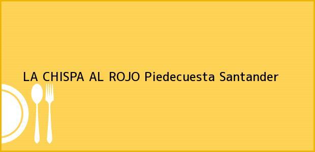 Teléfono, Dirección y otros datos de contacto para LA CHISPA AL ROJO, Piedecuesta, Santander, Colombia
