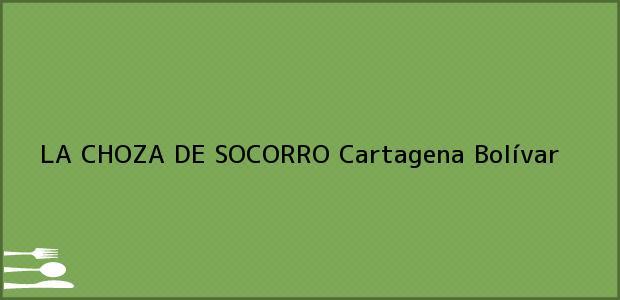 Teléfono, Dirección y otros datos de contacto para LA CHOZA DE SOCORRO, Cartagena, Bolívar, Colombia
