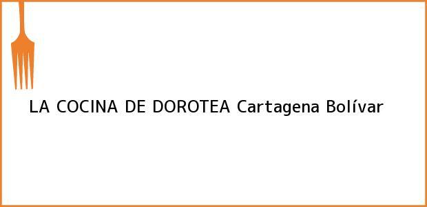 Teléfono, Dirección y otros datos de contacto para LA COCINA DE DOROTEA, Cartagena, Bolívar, Colombia