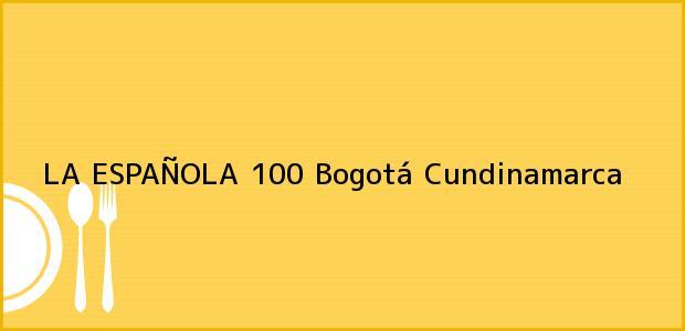 Teléfono, Dirección y otros datos de contacto para LA ESPAÑOLA 100, Bogotá, Cundinamarca, Colombia