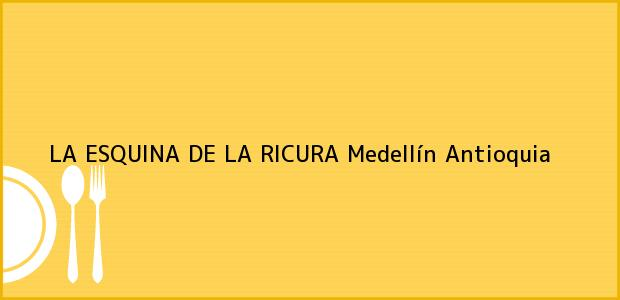 Teléfono, Dirección y otros datos de contacto para LA ESQUINA DE LA RICURA, Medellín, Antioquia, Colombia