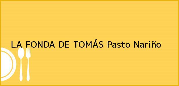 Teléfono, Dirección y otros datos de contacto para LA FONDA DE TOMÁS, Pasto, Nariño, Colombia