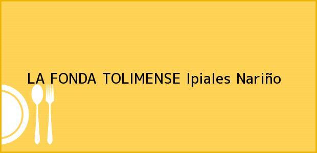 Teléfono, Dirección y otros datos de contacto para LA FONDA TOLIMENSE, Ipiales, Nariño, Colombia