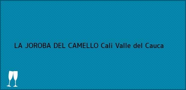 Teléfono, Dirección y otros datos de contacto para LA JOROBA DEL CAMELLO, Cali, Valle del Cauca, Colombia