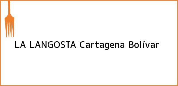 Teléfono, Dirección y otros datos de contacto para LA LANGOSTA, Cartagena, Bolívar, Colombia