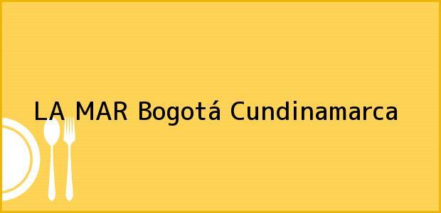 Teléfono, Dirección y otros datos de contacto para LA MAR, Bogotá, Cundinamarca, Colombia
