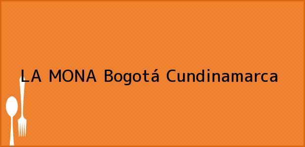 Teléfono, Dirección y otros datos de contacto para LA MONA, Bogotá, Cundinamarca, Colombia