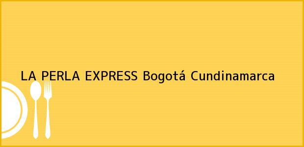 Teléfono, Dirección y otros datos de contacto para LA PERLA EXPRESS, Bogotá, Cundinamarca, Colombia
