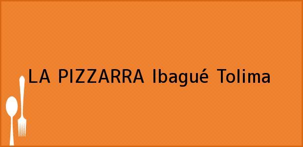 Teléfono, Dirección y otros datos de contacto para LA PIZZARRA, Ibagué, Tolima, Colombia