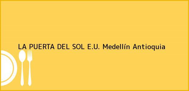 Teléfono, Dirección y otros datos de contacto para LA PUERTA DEL SOL E.U., Medellín, Antioquia, Colombia