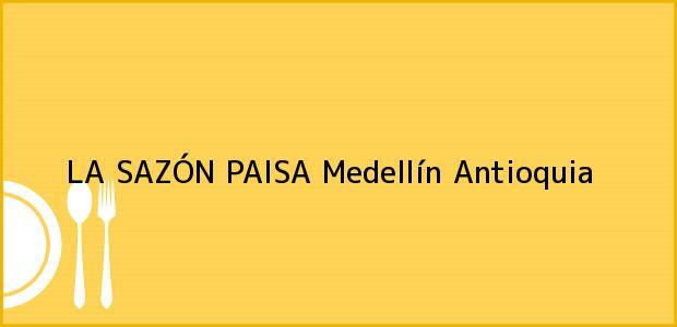 Teléfono, Dirección y otros datos de contacto para LA SAZÓN PAISA, Medellín, Antioquia, Colombia