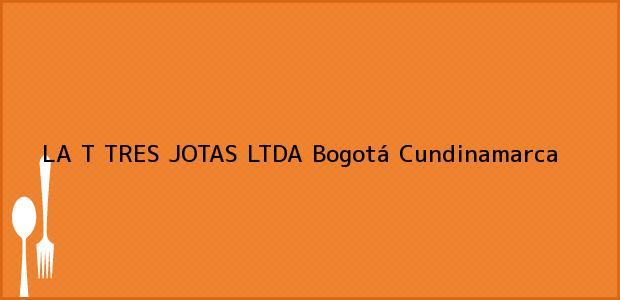 Teléfono, Dirección y otros datos de contacto para LA T TRES JOTAS LTDA, Bogotá, Cundinamarca, Colombia