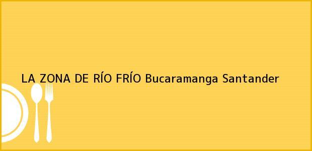 Teléfono, Dirección y otros datos de contacto para LA ZONA DE RÍO FRÍO, Bucaramanga, Santander, Colombia