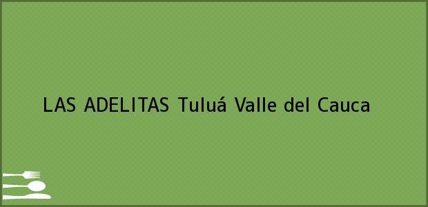 Teléfono, Dirección y otros datos de contacto para LAS ADELITAS, Tuluá, Valle del Cauca, Colombia