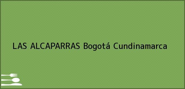 Teléfono, Dirección y otros datos de contacto para LAS ALCAPARRAS, Bogotá, Cundinamarca, Colombia