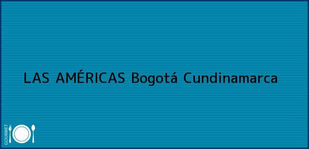 Teléfono, Dirección y otros datos de contacto para LAS AMÉRICAS, Bogotá, Cundinamarca, Colombia