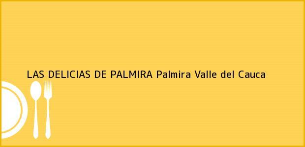 Teléfono, Dirección y otros datos de contacto para LAS DELICIAS DE PALMIRA, Palmira, Valle del Cauca, Colombia