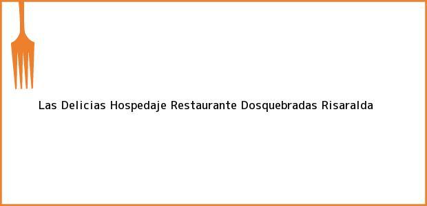 Teléfono, Dirección y otros datos de contacto para Las Delicias Hospedaje Restaurante, Dosquebradas, Risaralda, Colombia