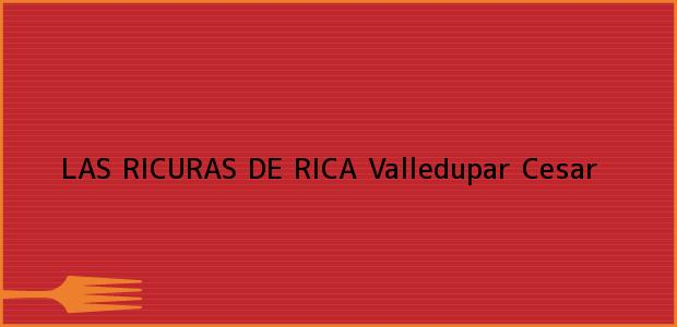 Teléfono, Dirección y otros datos de contacto para LAS RICURAS DE RICA, Valledupar, Cesar, Colombia