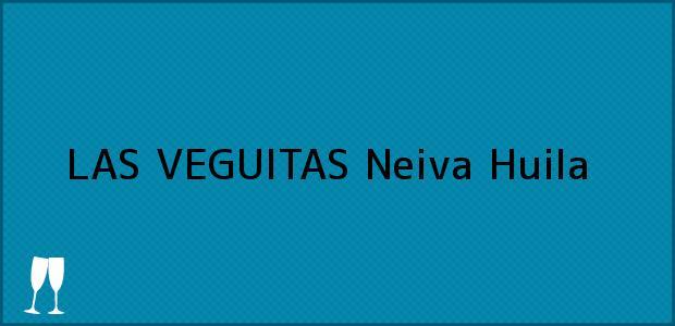 Teléfono, Dirección y otros datos de contacto para LAS VEGUITAS, Neiva, Huila, Colombia